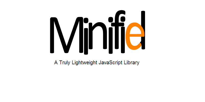 Minified.js: Light weighted tiny Javascript Framework