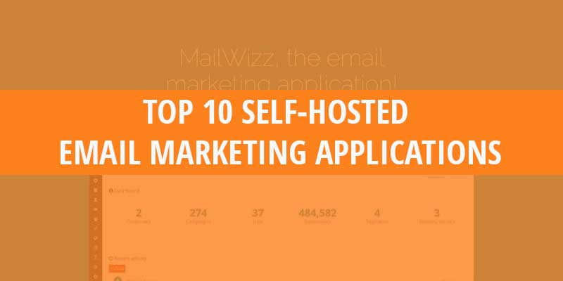 Top 10 Self Hosted Email Marketing Applications (Free and Paid)