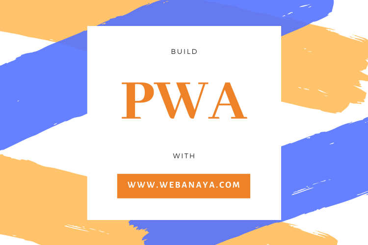 Build new PWA or convert existing website into PWA with WebAnaya.com