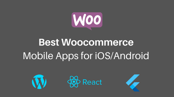 Best Woocommerce ready to use mobile Apps